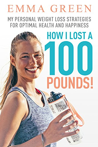 How I Lost 100 Pounds! My Personal Weight Loss Strategies