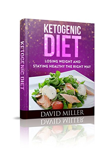 Ketogenic Diet: Losing Weight and Staying Healthy the Right Way